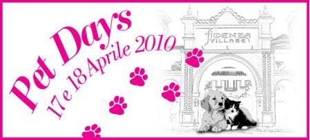 Fidenza Outlet Village festeggia i nostri amici animali. Sabato 17 e domenica 18 aprile 2010 Pet Days.