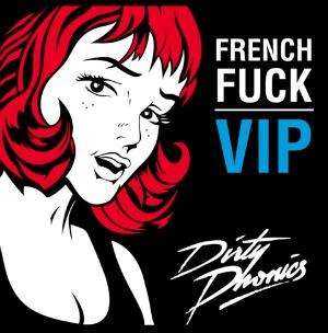 Dirtyphonics French Fuck VIP