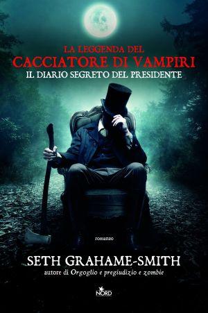 Grahame Smith La leggenda del cacciatore di vampiri