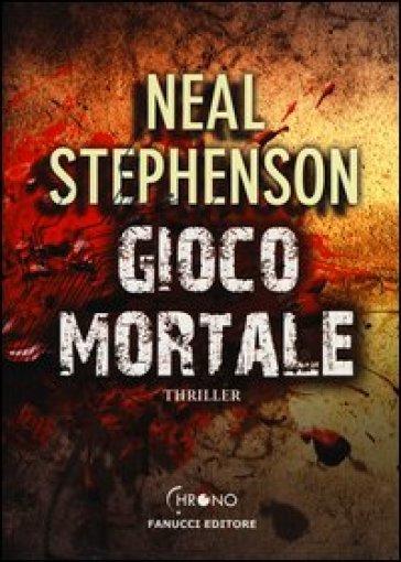 Gioco mortale Neal Stephenson