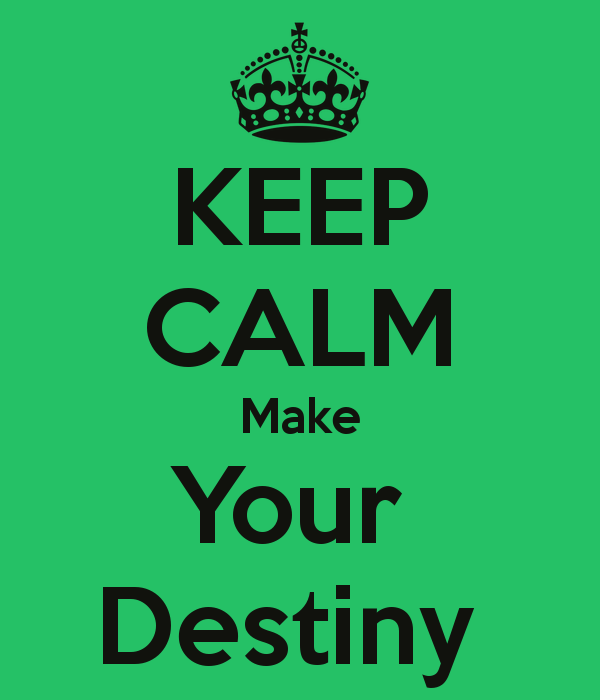 keep-calm-make-your-destiny