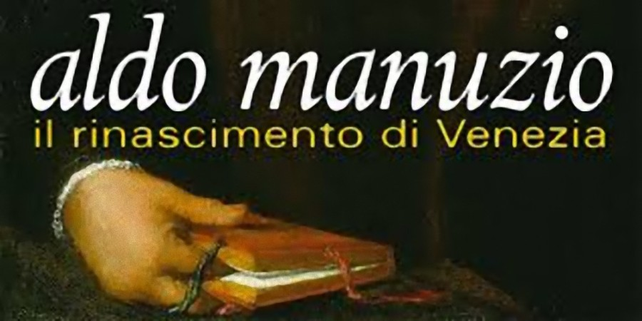 Prezzo biglietti e orari mostra Aldo Manuzio. Il Rinascimento di Venezia, Galleria dell'Accademia, Venezia