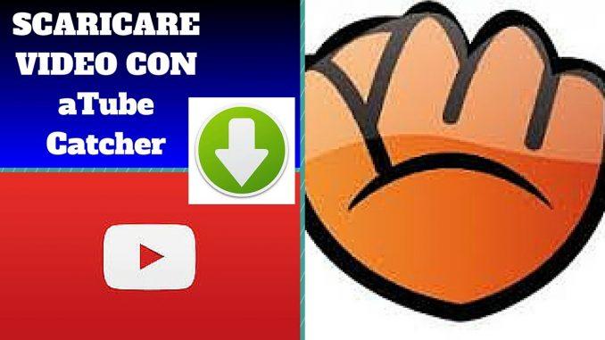 Come scaricare video gratis con aTube catcher