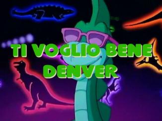 Ti Voglio Bene Denver, il cartone animato con protagonista un dinosauro.