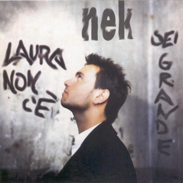 Laura non c'è, il tormentone di Nek degli anni 90
