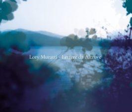 Lory Muratti Lettere da altrove