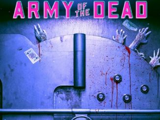 Army of the dead di Zack Snyder: il primo poster e la data d'uscita