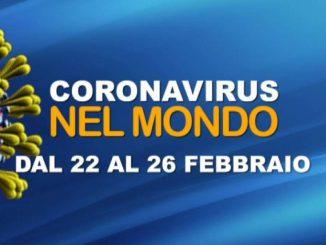 Il Coronavirus nel mondo dal 22 al 26 febbraio