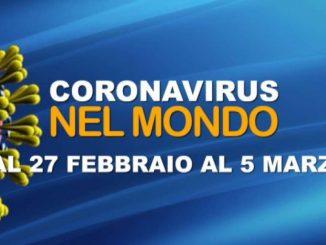 Il coronavirus nel mondo dal 27 febbraio al 5 marzo