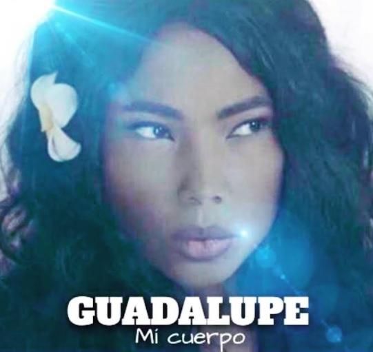 Guadalupe Mi cuerpo