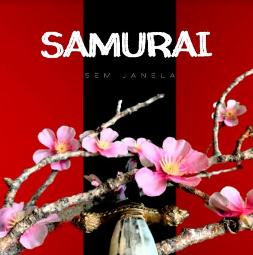 Sem Janela Samurai